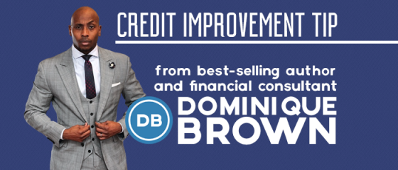 Follow Your Finances Simplified for weekly credit improvement tips from Dominique Brown.